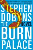 THE BURN PALACE by Stephen Dobyns