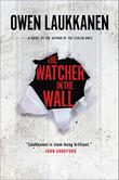 THE WATCHER IN THE WALL by Owen Laukkanen