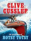 THE ADVENTURES OF HOTSY TOTSY by Clive Cussler