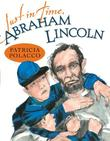 JUST IN TIME, ABRAHAM LINCOLN by Patricia Polacco