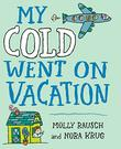 MY COLD WENT ON VACATION