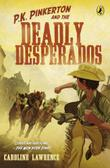 THE CASE OF THE DEADLY DESPERADOS by Caroline Lawrence