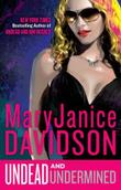 UNDEAD AND UNDERMINED by MaryJanice Davidson