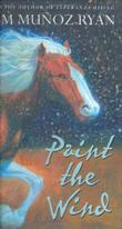 PAINT THE WIND by Pam Muñoz Ryan