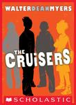 THE CRUISERS by Walter Dean Myers