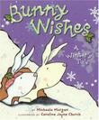 BUNNY WISHES by Michaela Morgan