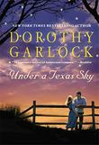 UNDER A TEXAS SKY by Dorothy Garlock