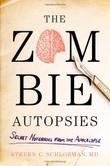THE ZOMBIE AUTOPSIES by Steven C. Schlozman