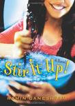 STIR IT UP! by Ramin Ganeshram