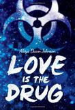 LOVE IS THE DRUG by Alaya Dawn Johnson