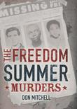 THE FREEDOM SUMMER MURDERS by Don Mitchell