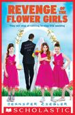REVENGE OF THE FLOWER GIRLS by Jennifer Ziegler