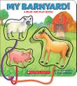 MY BARNYARD! by Betty Schwartz