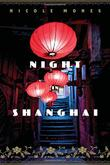 NIGHT IN SHANGHAI by Nicole Mones