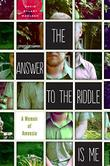 THE ANSWER TO THE RIDDLE IS ME by David Stuart MacLean