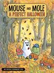 Cover art for MOUSE AND MOLE, A PERFECT HALLOWEEN