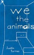 Cover art for WE THE ANIMALS