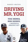DRIVING MR. YOGI by Harvey Araton