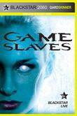 GAME SLAVES by Gard Skinner