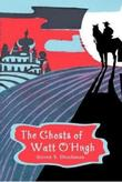 Cover art for THE GHOSTS OF WATT O'HUGH