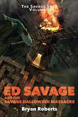 ED SAVAGE AND THE SAVAGE HALLOWEEN MASSACRE