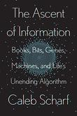 THE ASCENT OF INFORMATION