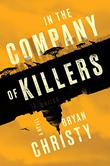 IN THE COMPANY OF KILLERS
