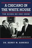 A Chicano in the White House by Henry M. Ramirez