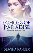 ECHOES OF PARADISE by Deanna Kahler