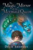 THE MAGIC MIRROR OF THE MERMAID QUEEN