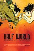 HALF WORLD by Hiromi Goto