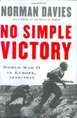 NO SIMPLE VICTORY by Norman Davies