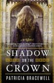 SHADOW ON THE CROWN by Patricia Bracewell