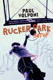 RUCKER PARK SETUP by Paul Volponi