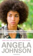 SWEET, HEREAFTER by Angela Johnson