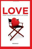 Love: From the Big Screen to My Life Scene by Reginald Bell Jr.
