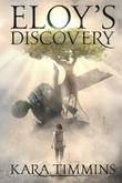 ELOY'S DISCOVERY by Kara  Timmins