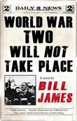 WORLD WAR TWO WILL NOT TAKE PLACE by Bill James