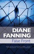 FALSE FRONT by Diane Fanning