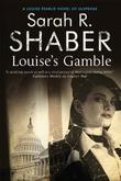 LOUISE'S GAMBLE by Sarah R. Shaber