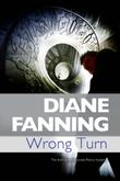 WRONG TURN by Diane Fanning