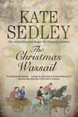 THE CHRISTMAS WASSAIL by Kate Sedley