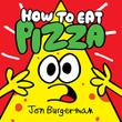 HOW TO EAT PIZZA
