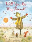 WILL YOU BE MY FRIEND? by Bernadette Watts