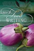 BEST FOOD WRITING 2012 by Holly Hughes