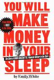 YOU WILL MAKE MONEY IN YOUR SLEEP