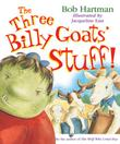THE THREE BILLY GOATS' STUFF by Bob Hartman