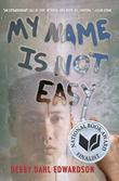 Cover art for MY NAME IS NOT EASY