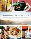 SAVORING THE HAMPTONS by Silvia Lehrer
