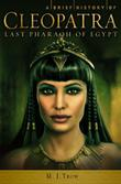 A BRIEF HISTORY OF CLEOPATRA by M.J. Trow